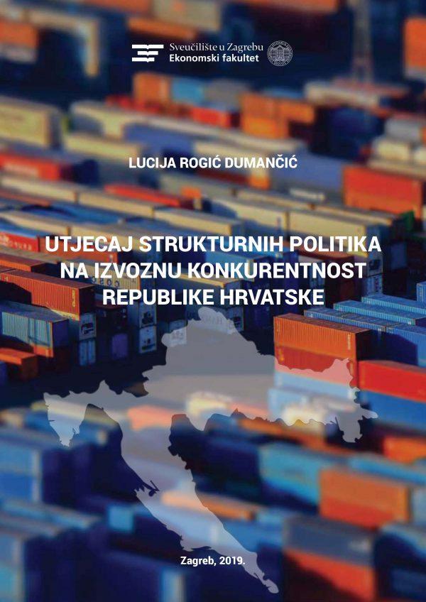 UTJECAJ STRUKTURNIH POLITIKA NA IZVOZNU KONKURENTNOST REPUBLIKE HRVATSKE - Naruči svoju knjigu