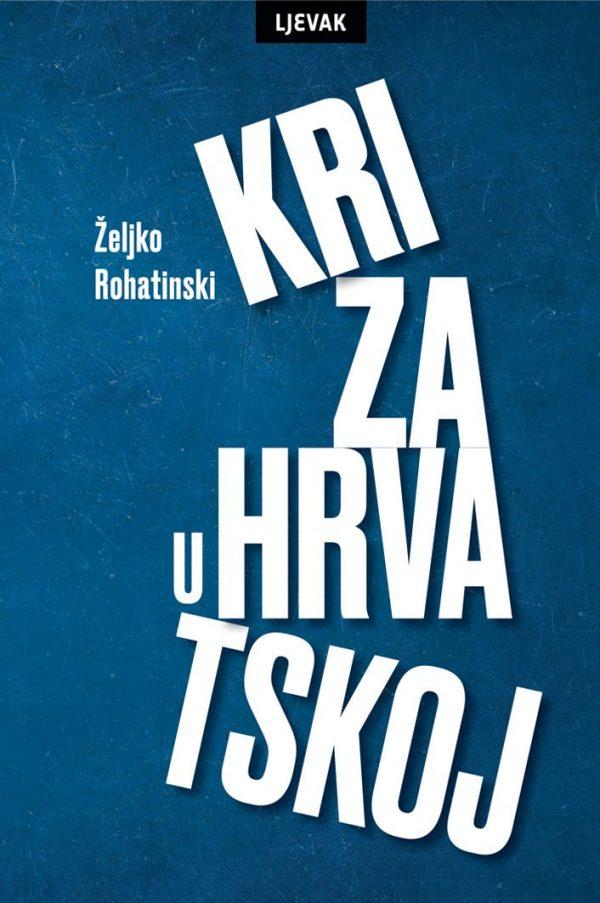 KRIZA U HRVATSKOJ - Naruči svoju knjigu