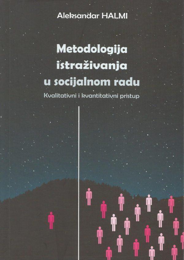 METODOLOGIJA ISTRAŽIVANJA U SOCIJALNOM RADU - Naruči svoju knjigu