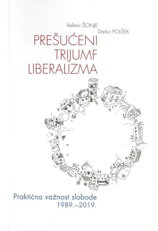 PREŠUĆENI TRIJUMF LIBERALIZMA - Naruči svoju knjigu