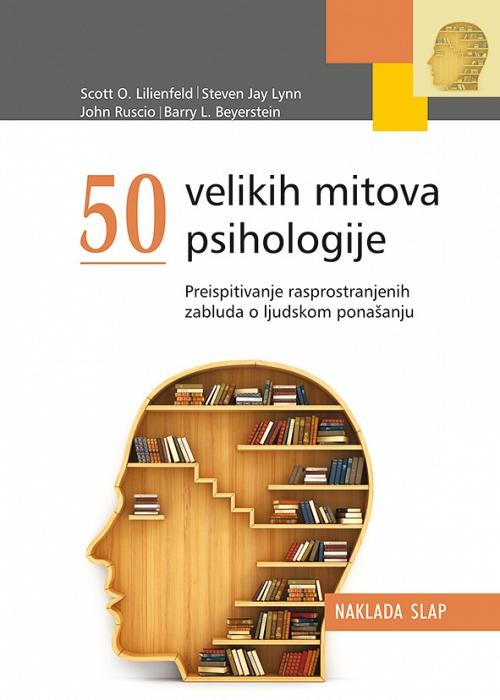 50 VELIKIH MITOVA PSIHOLOGIJE - Naruči svoju knjigu
