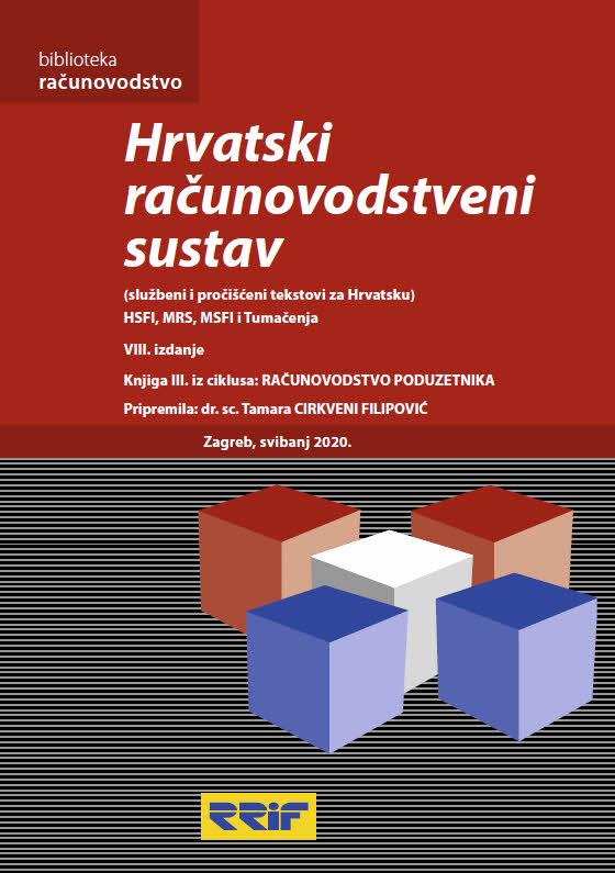 HRVATSKI RAČUNOVODSTVENI SUSTAV HSFI, MRS, MSFI I TUMAČENJA - Naruči svoju knjigu