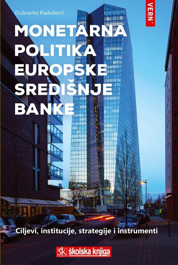 MONETARNA POLITIKA EUROPSKE SREDIŠNJE BANKE - Naruči svoju knjigu