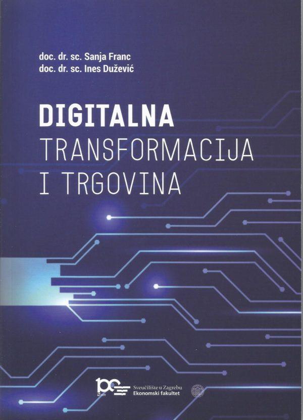 DIGITALNA TRANSFORMACIJA I TRGOVINA - Naruči svoju knjigu