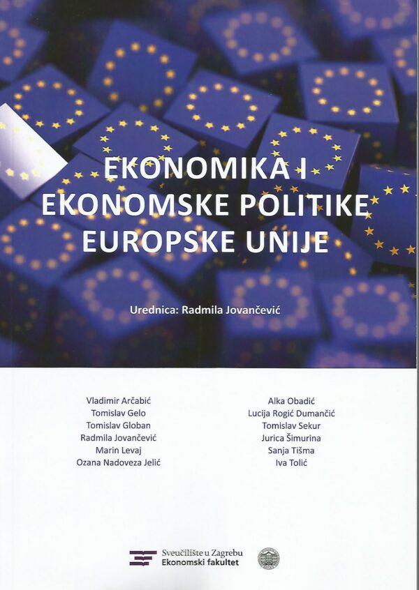 EKONOMIKA I EKONOMSKE POLITIKE EUROPSKE UNIJE - Naruči svoju knjigu