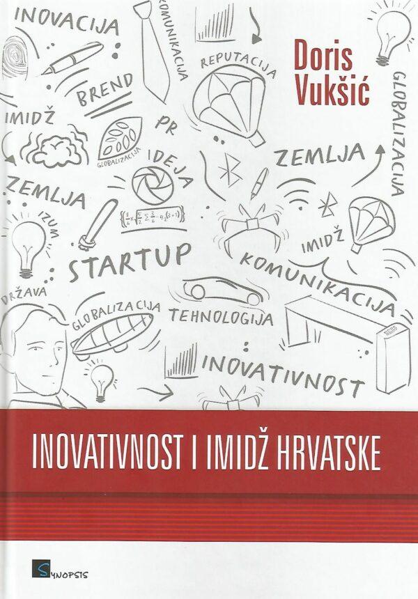 INOVATIVNOST I IMIDŽ HRVATSKE - Naruči svoju knjigu