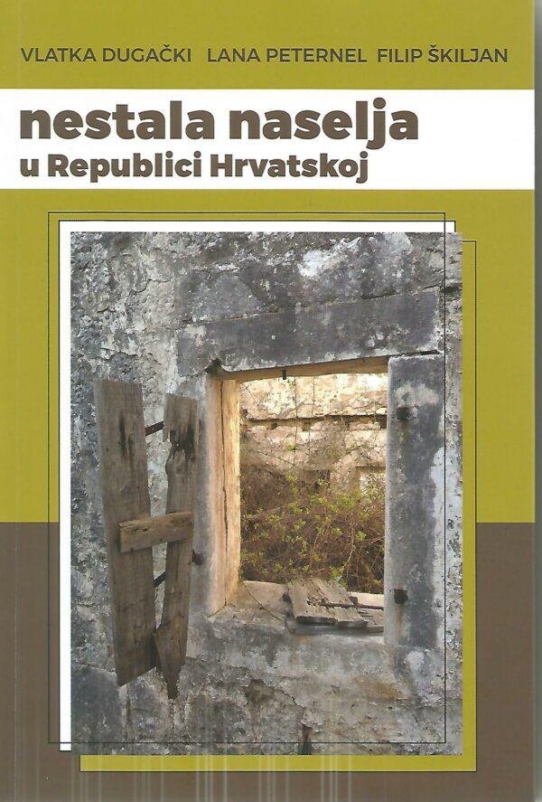 NESTALA NASELJA U REPUBLICI HRVATSKOJ - Naruči svoju knjigu