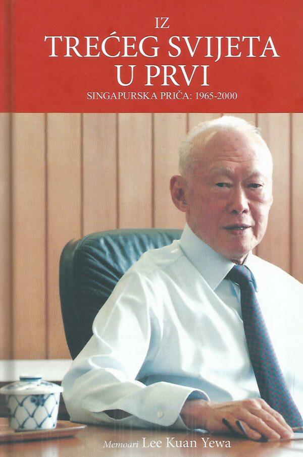 IZ TREĆEG SVIJETA U PRVI, SINGAPURSKA PRIČA: 1965-2000 - Naruči svoju knjigu