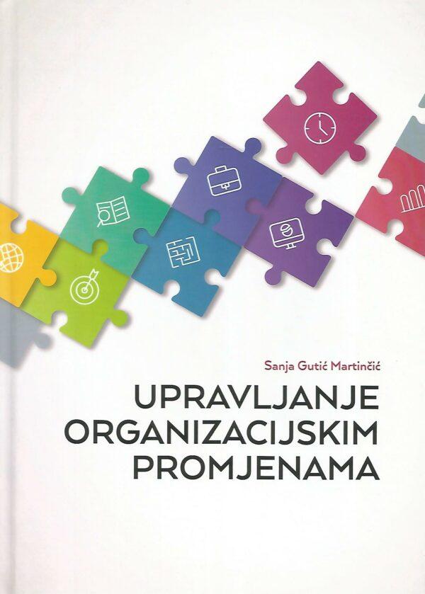 UPRAVLJANJE ORGANIZACIJSKIM PROMJENAMA - Naruči svoju knjigu